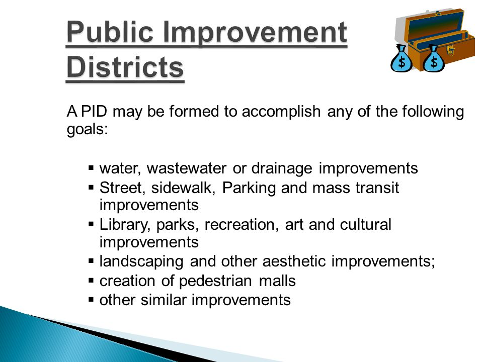  The governing body of the municipality initiates or receives a petition  Advisory board appointed to develop improvement plan and prepare a feasibility report  Public hearing held on the advisability of the improvements  Adopt a resolution and begin construction  Levy assessments