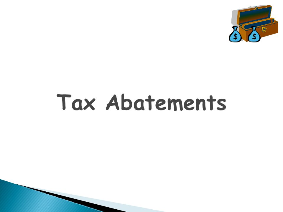  Tax abatements are used by local governmental entities to attract new business and to encourage the retention and development of existing businesses for their area.