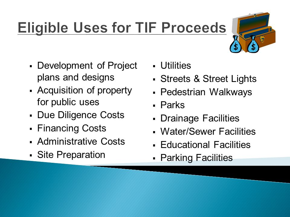 TIF Encourages Development  This tool encourages new development in Reinvestment Zones by providing developers with a mechanism to reduce or possibly eliminate public improvement costs associated with their project  This reduces the total capital costs  Encourages development which would not otherwise occur