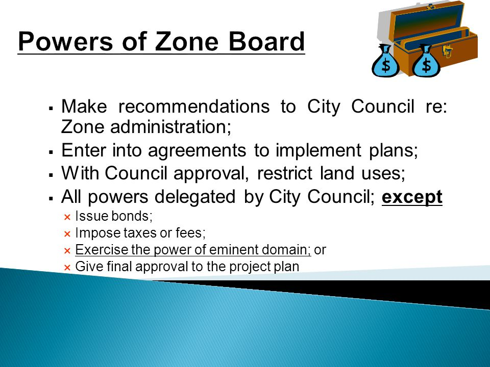 Key Board Responsibilities Prepare and adopt:  Project Plan, and  Reinvestment Zone Financing Plan.
