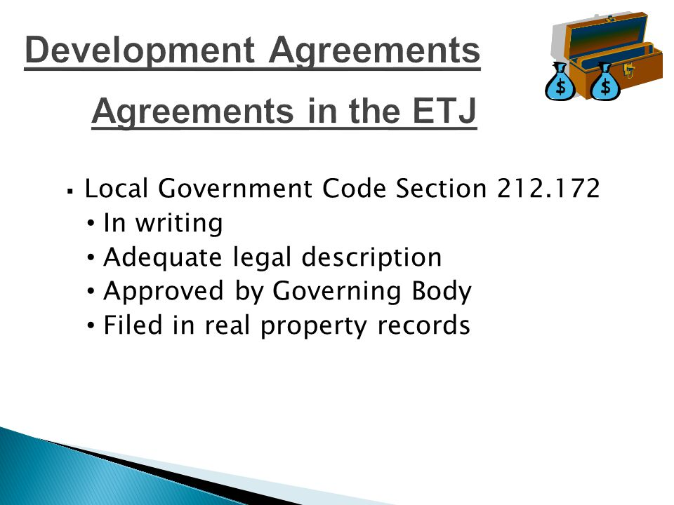  Continuation of ETJ status No Longer than 15 years  Extend planning authority  Extend land use and development authority  Provide for infrastructure  Enforcement of environmental regulations  Provide for terms of future annexation Uses