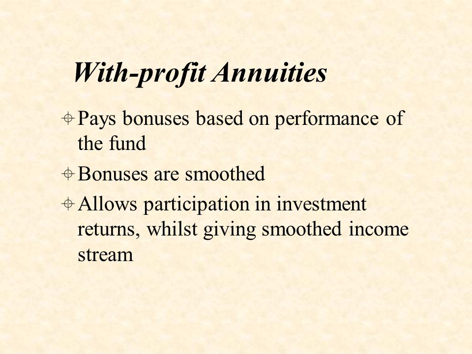 Investment Linked Annuities  Pension fund capital is invested in insurance company's own managed investment fund  Similar to with-profit annuities but there is no smoothing effect to income stream  Income is derived from disposal of units, and because they can vary in value, income will vary