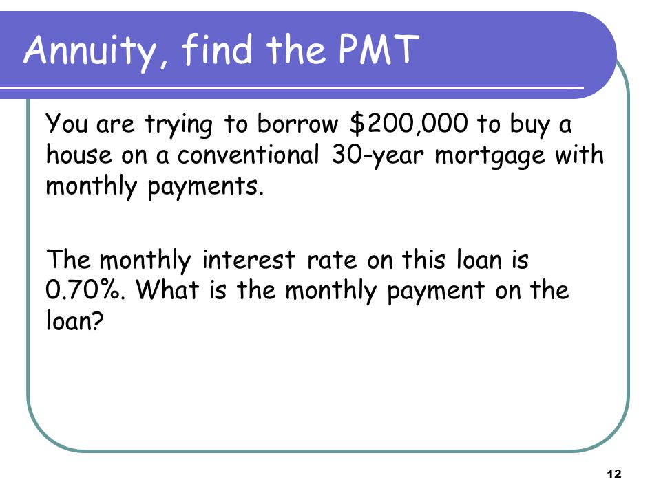 13 Annuity, find the PMT: Challenge You plan to retire in 30 years.