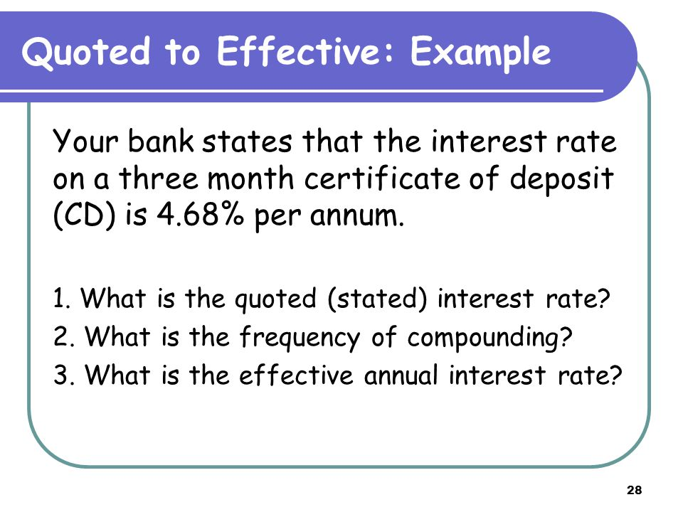 29 Quoted to Effective: Example You are trying to borrow $200,000 to buy a house on a conventional 30-year mortgage with monthly payments.