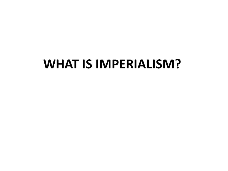 14.1 – THE IMPERIALIST VISION 1.Economic competition from foreign nations 2.Military competition from foreign nations 3.Feeling of superiority WHAT WAS CHANGING IN THE LATE 1880S?