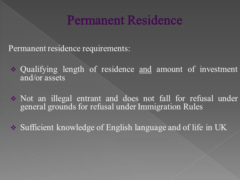 Interlinked requirements  Amount of assets and/or investment relevant to period of residence required before applicant may apply for permanent residence