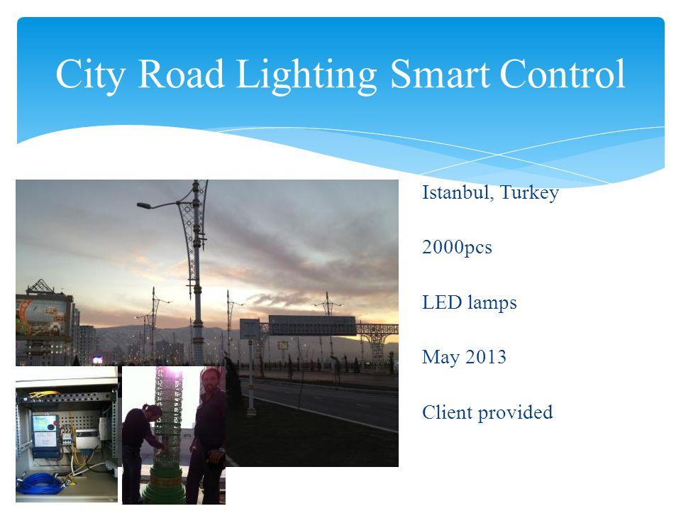 City Road Lighting Smart Control Tehran, Iran 200pcs LED lamps May 2014 Client provided