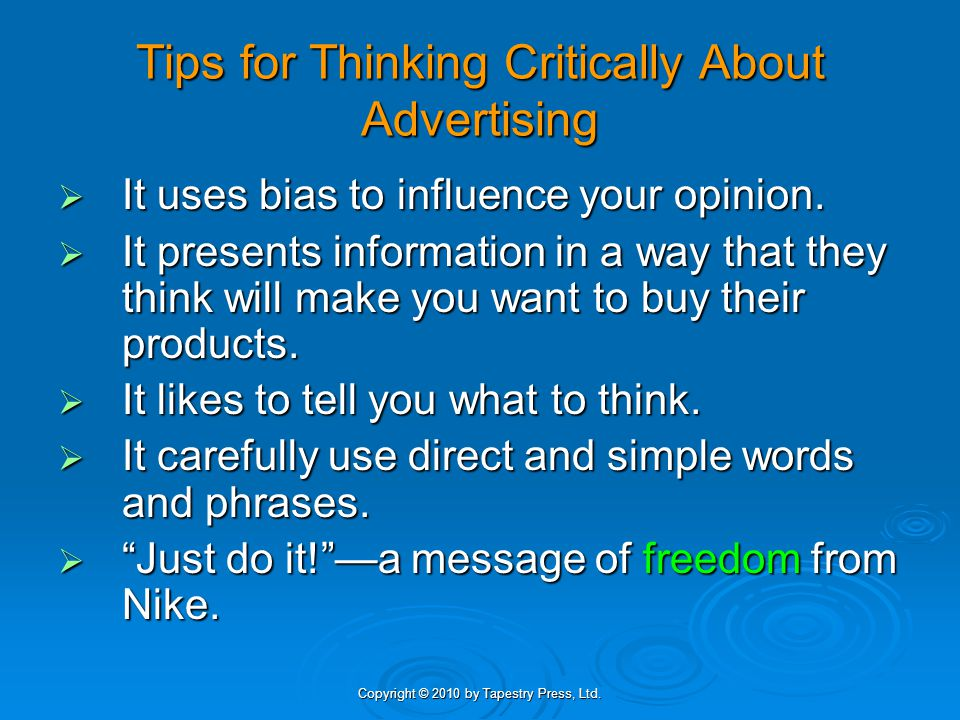 Copyright © 2010 by Tapestry Press, Ltd.Tips... for Thinking Critically About the Media 1.