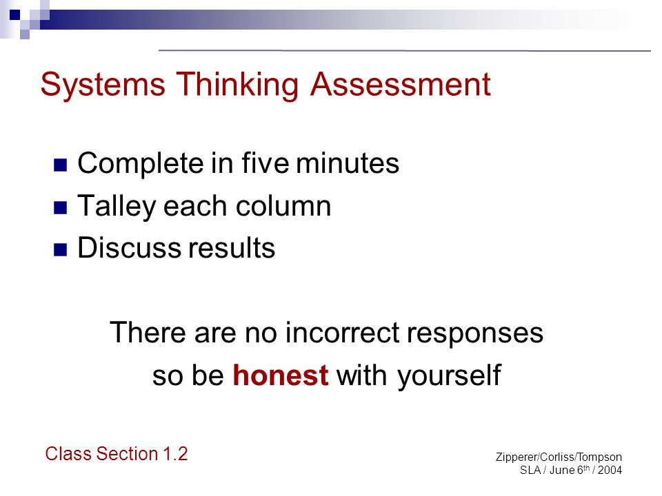 Zipperer/Corliss/Tompson SLA / June 6 th / 2004 Systems Thinking for Librarians Readiness Assessment - Continuum Class Section 1.2 F O S R N Goal - Top 2