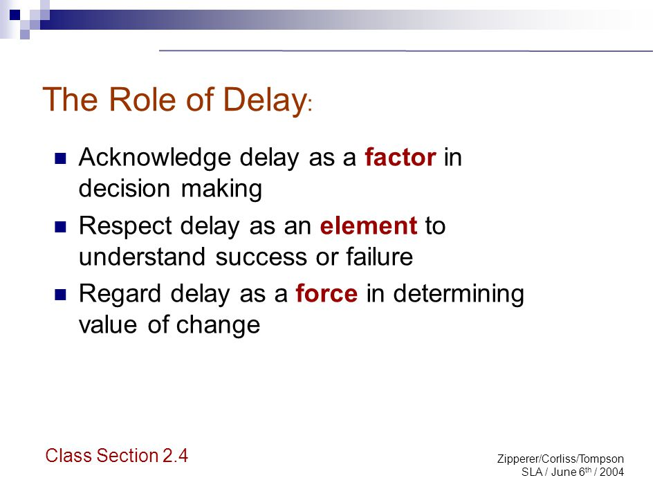 Zipperer/Corliss/Tompson SLA / June 6 th / 2004 The Role of Delay: Serving ACME Class Section 2.4 Key project High demand 24/7 service Guaranteed 4 hour turn around