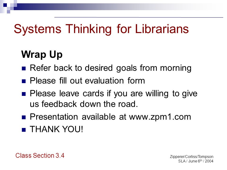 Zipperer/Corliss/Tompson SLA / June 6 th / 2004 Continue the Conversation Lorri Zipperer  lorri@zpm1.com Rebecca Corliss  rcorliss@schiffhardin.com Sara Tompson  sarat57@msn.com Class Section 3.4