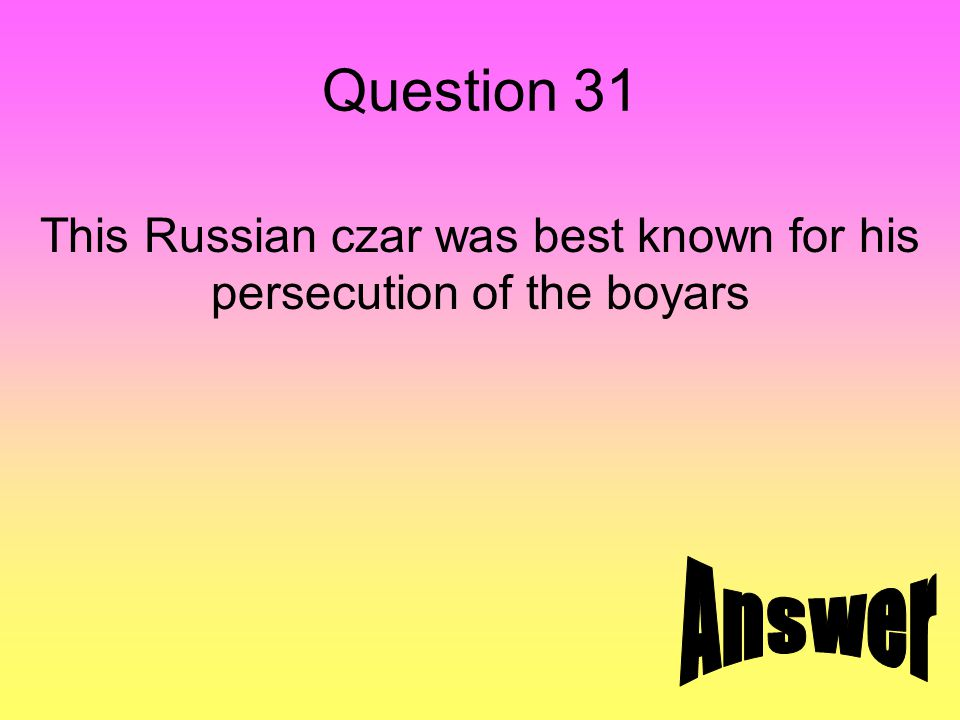 Answer 31 Ivan the Terrible