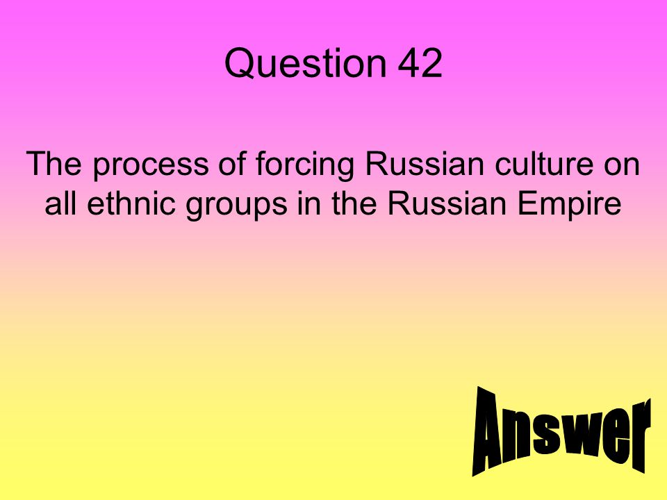 Answer 42 Russification