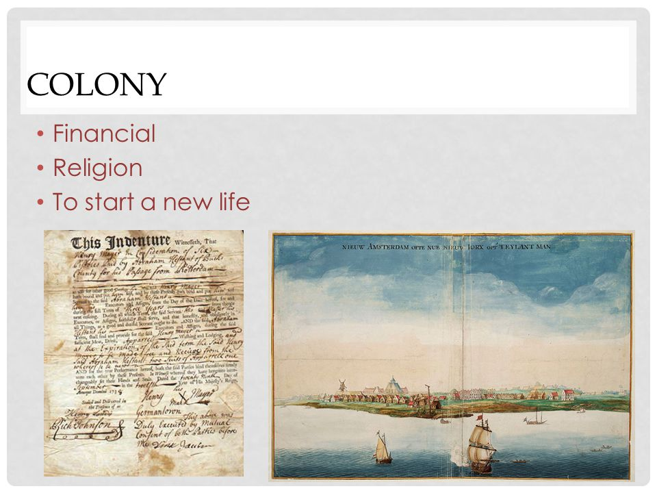PILGRIMS Sailed to America on the Mayflower in 1620 Religion To start a new life