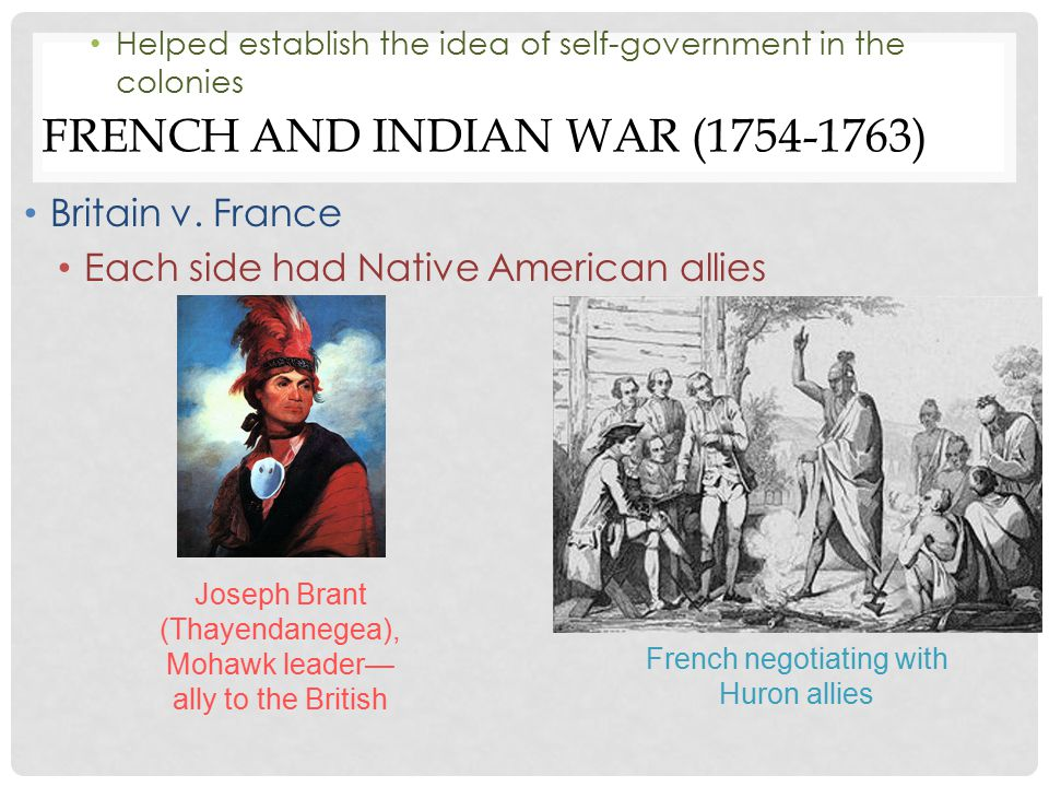 FRENCH AND INDIAN WAR (1754-1763) Britain v.