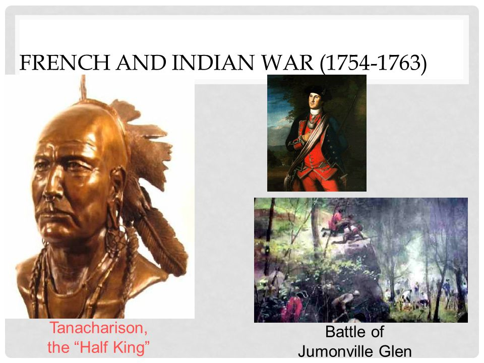 FRENCH AND INDIAN WAR (1754-1763) Fort Necessity Surrendered to the French: July 4, 1754