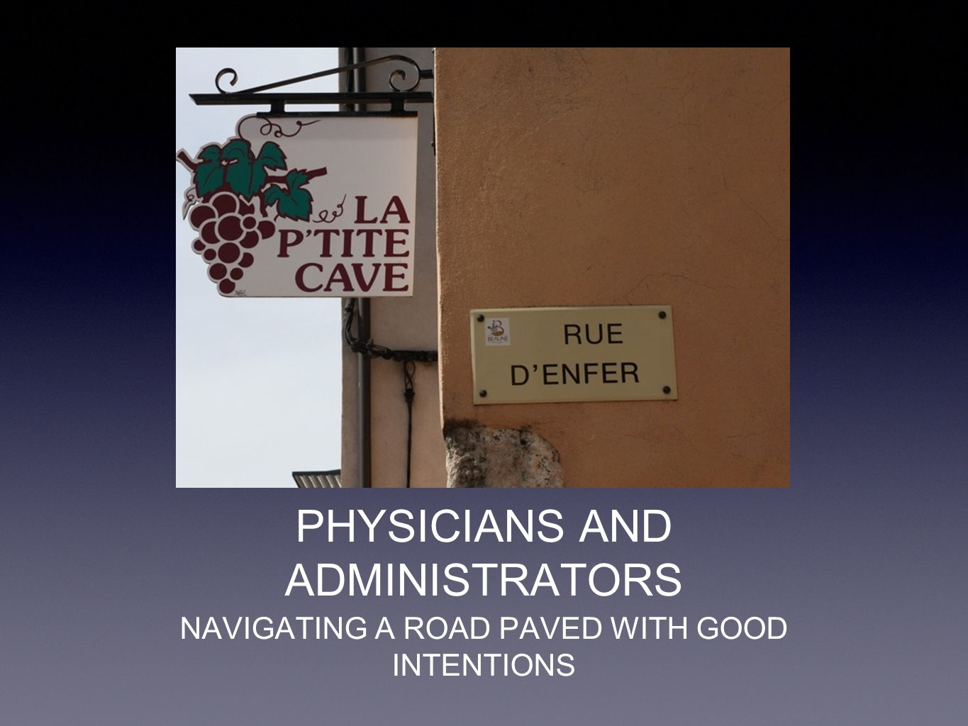 PHYSICIANS AND ADMINISTRATORS No conflicts to declare.