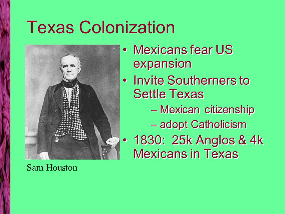 Independence and Annexation 1826 Fredonia Revolt 1827-8 Poinsett mission to Mexico 1829 Mexico abolishes slavery 1834 Texans declare Independence 1826 Fredonia Revolt 1827-8 Poinsett mission to Mexico 1829 Mexico abolishes slavery 1834 Texans declare Independence
