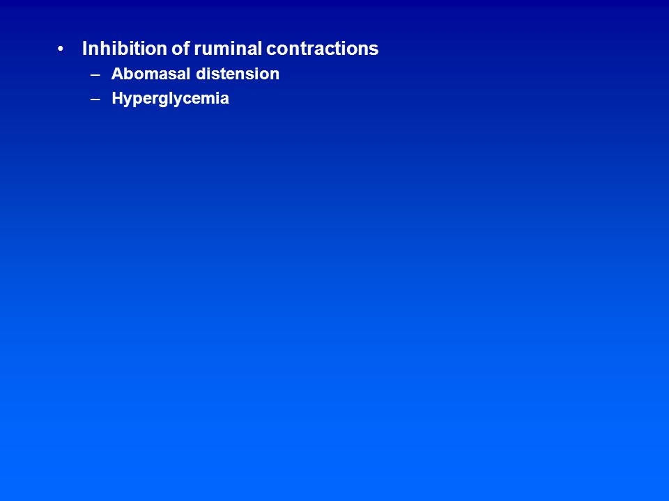 Factors affecting ruminal contractions Feeding –Increases frequency and amplitude of contractions Activity Contractions/min Amplitude P/S mm Hg Resting 1.2 18.2 - Feeding 2.0 22.1 1:1 Ruminating 1.1 10.4 - Fasting.3 Weak 5:1 Diet –Feeding a finely ground forage Reduced rate of contractions Reduced amplitude of contractions –Requires 2-6 weeks to adapt Volatile fatty acids –Acetic, propionic, and butyric acids at 90, 50, and 37 mM given separately or at 33.5, 29.3, and 21.1 mM given as a mixture will inhibit primary contraction Metabolic problems –Hardware disease, hypocalcemia, or hyperglycemia will inhibit ruminal contractions