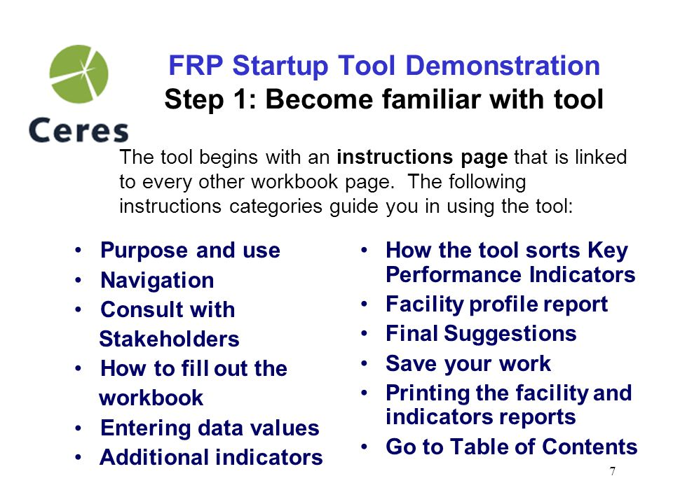 8 FRP Startup Tool Demonstration Step 2: How to navigate the tool Navigation- always click next slide Use the Table of Contents as your back button to navigate the different sections.