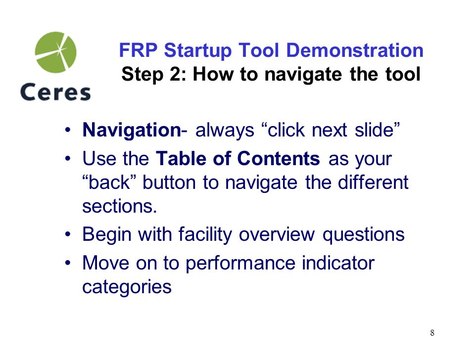 9 FRP Startup Tool Demonstration Step 3: Document stakeholder engagement Internal Stakeholders: employees inside the facility corporate managers people responsible for data collection External Stakeholders: communities Neighbors Government regulators labor unions Public interest groups Environmental groups You probably work with more stakeholders than you think.