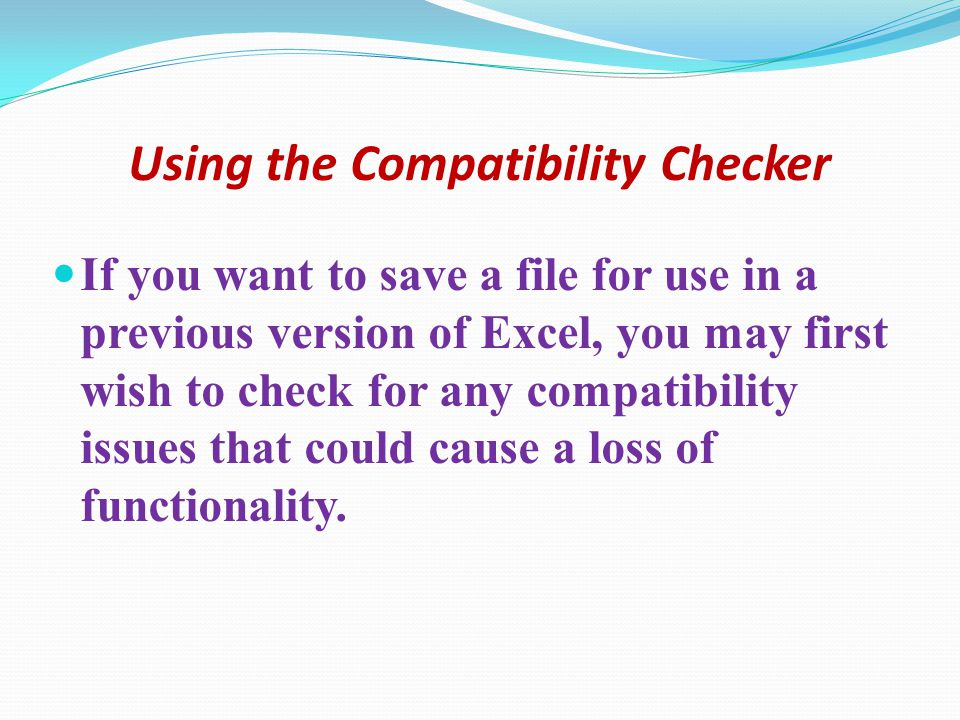 Using the Compatibility Checker (1) Click on the Office Button and select Prepare.
