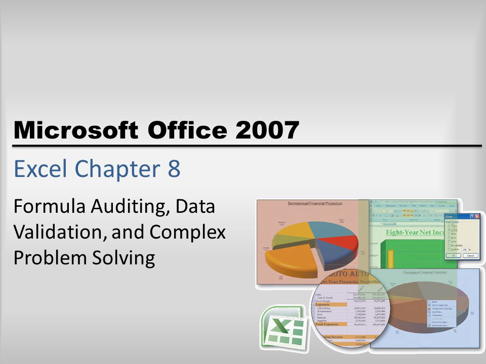 Objectives Use formula auditing techniques to analyze a worksheet Trace precedents and dependents Add data validation rules to cells Use trial and error to solve a problem on a worksheet Use goal seeking to solve a problem Circle invalid data on a worksheet Microsoft Office 2007: Comprehensive Concepts and Techniques - Windows Vista Edition2