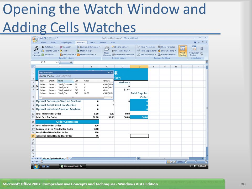 Using Trial and Error to Attempt to Solve a Complex Problem If necessary, resize the Watch Window so that only the cell watches appear Click cell B8 and type 82.5 as the number of retail-sized bags to fill on Machine 1 and then press the ENTER key Click the Retry button Type 700 as the number of retail sized bags to fill on Machine 1 in cell B9 Click cell B10 and type 95 as the number of industrial- sized bags to fill on Machine 1 Microsoft Office 2007: Comprehensive Concepts and Techniques - Windows Vista Edition21