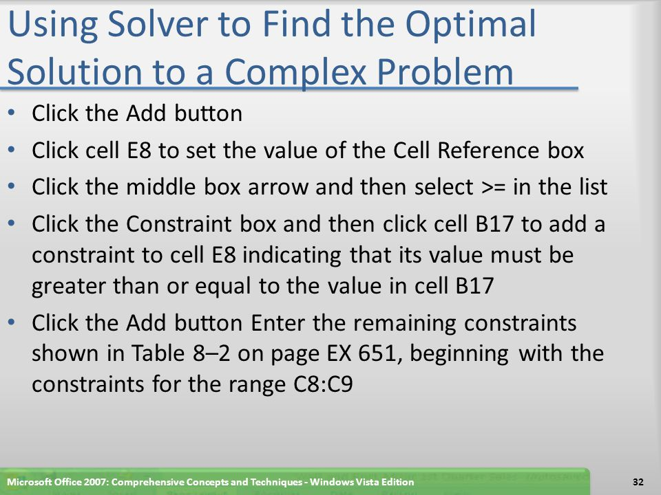 Using Solver to Find the Optimal Solution to a Complex Problem When finished with the final constraint, click the OK button in the Add Constraint dialog box to close it Click the Options button.