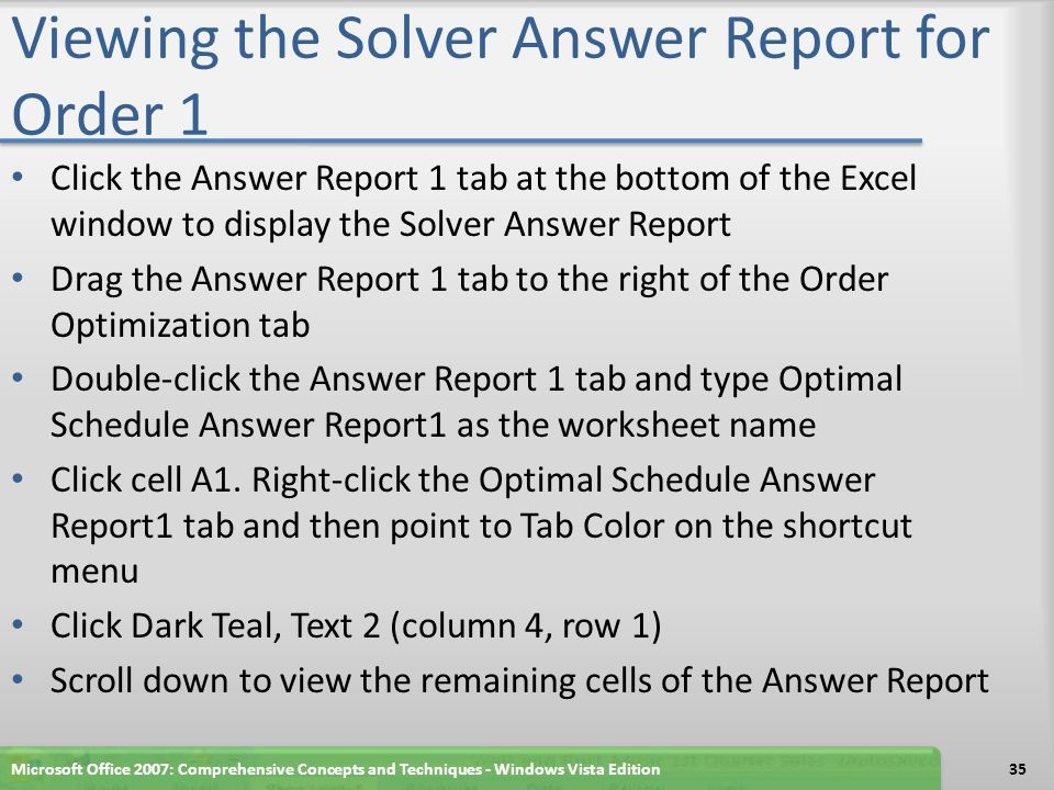 Viewing the Solver Answer Report for Order 1 Microsoft Office 2007: Comprehensive Concepts and Techniques - Windows Vista Edition36