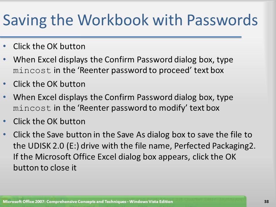 Saving the Workbook with Passwords Microsoft Office 2007: Comprehensive Concepts and Techniques - Windows Vista Edition39