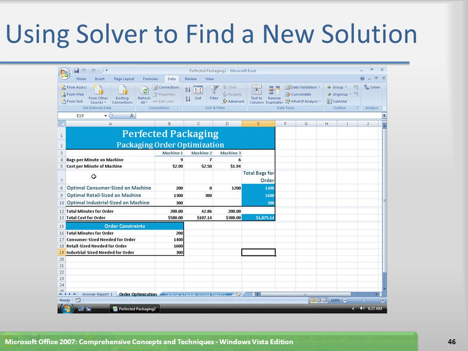 Viewing the Solver Answer Report for Order 2 Click the Answer Report 1 tab at the bottom of the Excel window Drag the Answer Report 1 tab to the right of the Optimal Schedule Answer Report1 tab Double-click the Answer Report 1 tab and type Optimal Schedule Answer Report2 as the worksheet name Click cell A1 Right-click the Optimal Schedule Answer Report2 tab and then point to Tab Color on the shortcut menu Click Bright Green, Accent 4 (column 8, row 1) Scroll down to view the remaining cells of the Order 2 Answer Report Microsoft Office 2007: Comprehensive Concepts and Techniques - Windows Vista Edition47