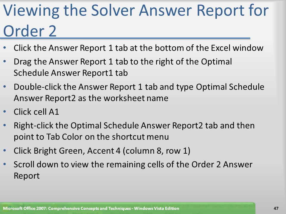 Viewing the Solver Answer Report for Order 2 Microsoft Office 2007: Comprehensive Concepts and Techniques - Windows Vista Edition48