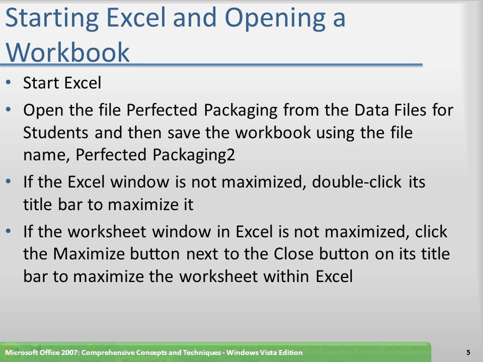 Starting Excel and Opening a Workbook Microsoft Office 2007: Comprehensive Concepts and Techniques - Windows Vista Edition6