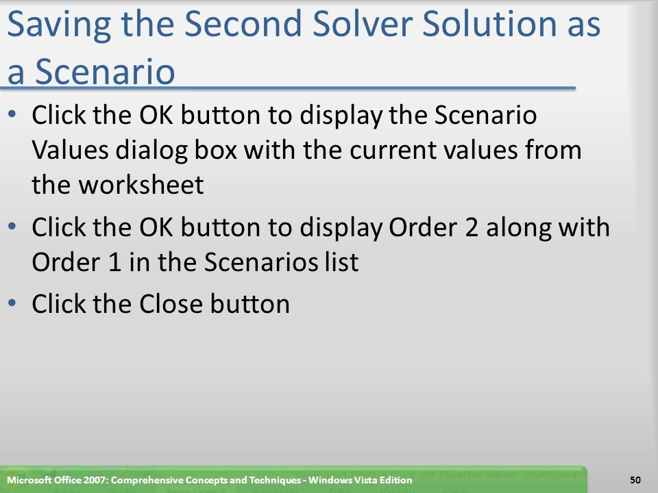 Saving the Second Solver Solution as a Scenario Microsoft Office 2007: Comprehensive Concepts and Techniques - Windows Vista Edition51