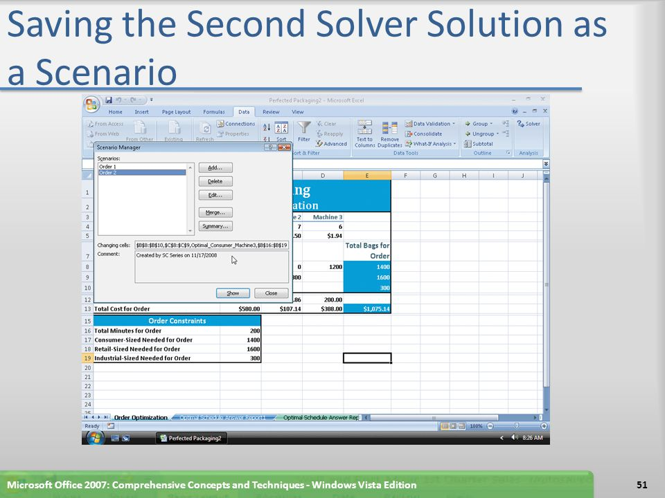 Showing a Saved Scenario Click the What-If Analysis button on the Ribbon Click Scenario Manager on the What-If Analysis menu If necessary, in the Scenario Manager dialog box, select Order 1 in the Scenarios list Click the Show button and then click the Close button to display the data for the Order 1 scenario in the worksheet Microsoft Office 2007: Comprehensive Concepts and Techniques - Windows Vista Edition52
