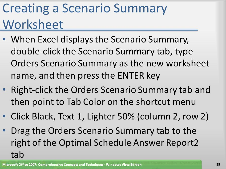 Creating a Scenario Summary Worksheet Microsoft Office 2007: Comprehensive Concepts and Techniques - Windows Vista Edition56