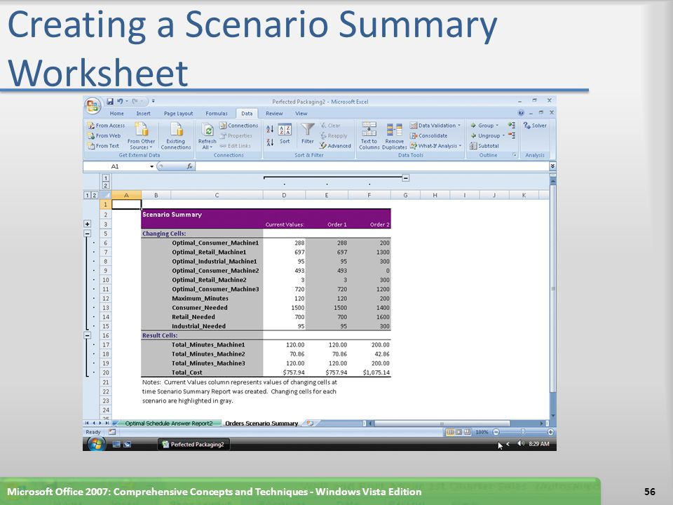 Creating a Scenario PivotTable Worksheet Scroll to the Order Optimization tab and then click the Order Optimization tab at the bottom of the window Click the What-If Analysis button on the Ribbon and then click Scenario Manager to display the Scenario Manager dialog box If necessary, when Excel displays the Scenario Manager dialog box, select Order 1 Click the Summary button to display the Scenario Summary dialog box In the Scenario Summary dialog box, click Scenario PivotTable report in the Report type area Microsoft Office 2007: Comprehensive Concepts and Techniques - Windows Vista Edition57