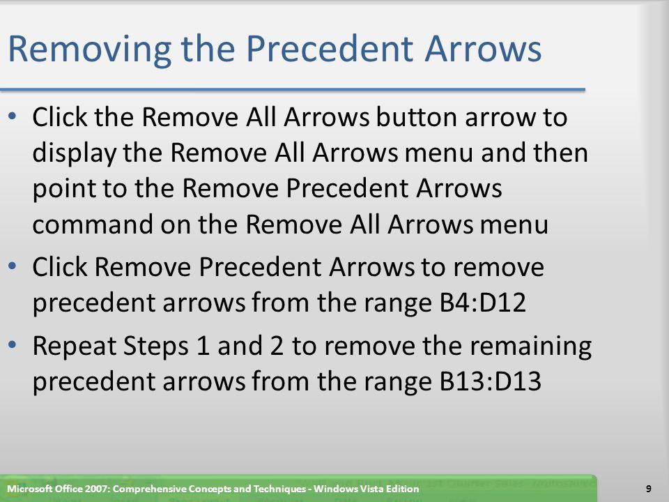 Removing the Precedent Arrows Microsoft Office 2007: Comprehensive Concepts and Techniques - Windows Vista Edition10