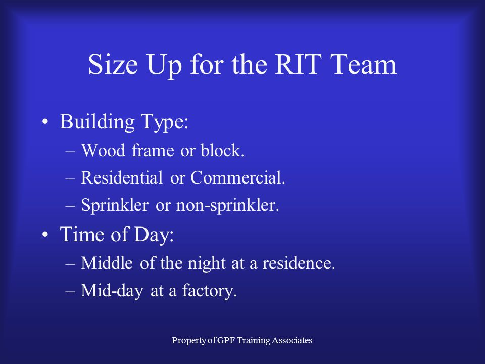 Property of GPF Training Associates Size Up for the RIT Team Building Type: –Wood frame or block.