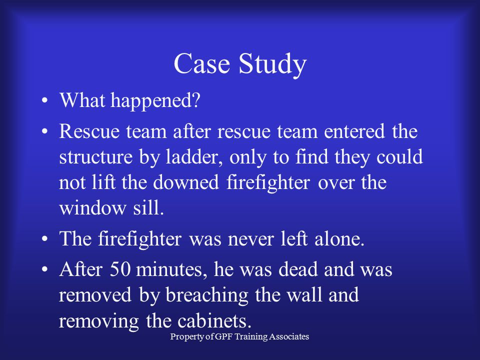 Property of GPF Training Associates Case Study What happened.