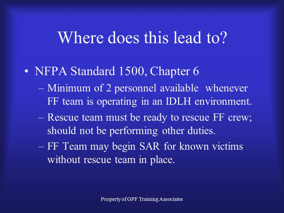 Property of GPF Training Associates Where does this lead to.