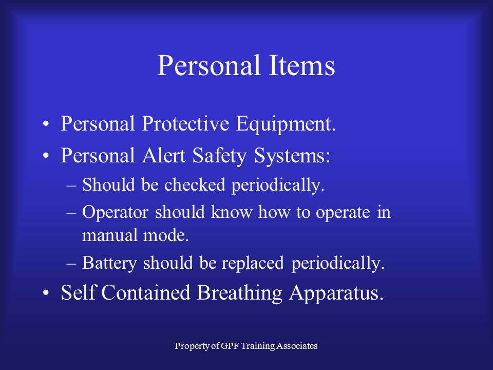 Property of GPF Training Associates Personal Items Personal Protective Equipment.