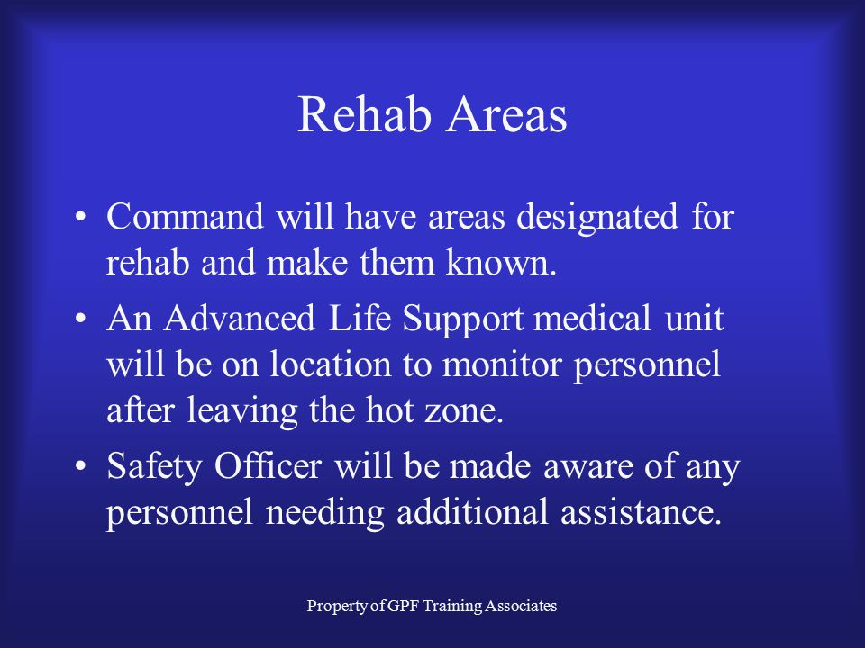 Property of GPF Training Associates Rehab Areas Command will have areas designated for rehab and make them known.