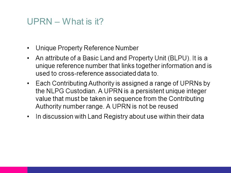 UPRN – When does it become available.