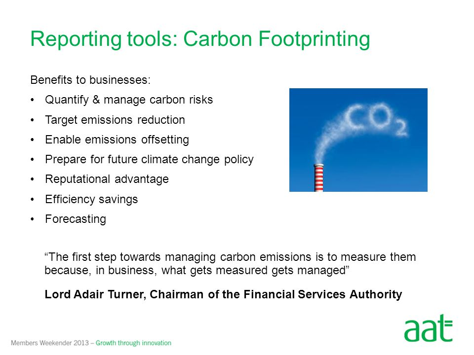 Reporting tools: Triple Bottom Line Reporting business performance not purely based on financial results but incorporating social and environmental factors The problem is how to assign an appropriate unit of measurement for environmental and social performance as there is no universal standard Environmental Indicators Greenhouse gas emissions Water use Procurement of recycled products Renewable energy use Social Indicators Ethical procurement practices Workforce diversity Local employment Staff hours dedicated to charitable work