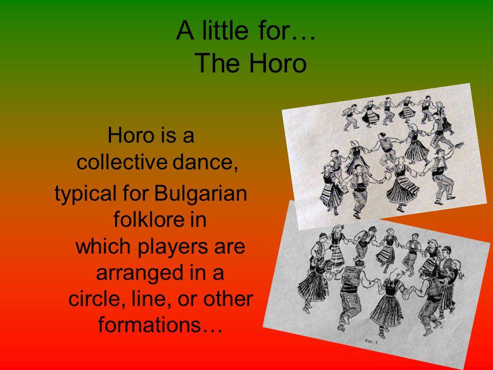 Gankino horo Gankino horo Ganka's dance , is a Bulgarian folk dance.