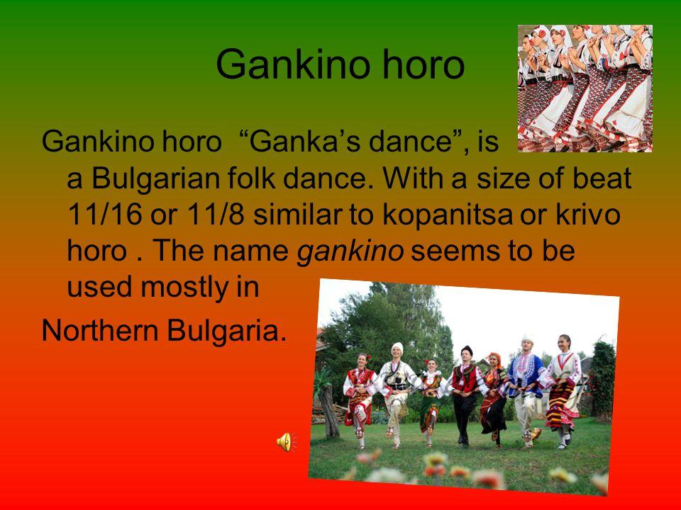 Daychovo horo Daychovo horo is a kind Bulgarian folk dance from northen region.