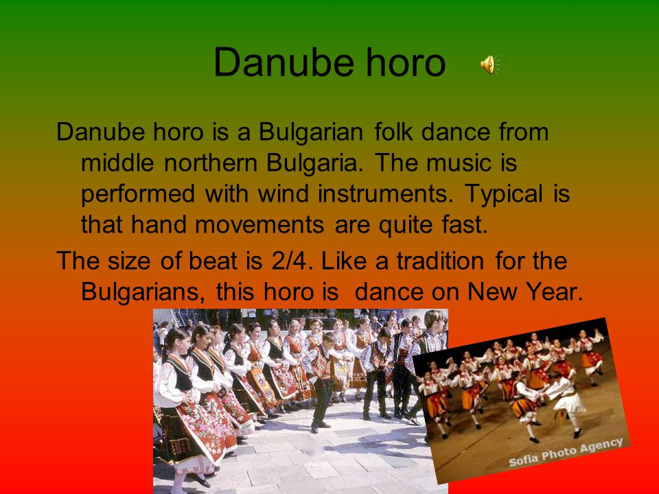 Right horo The right horo is one of the most famous horos in Bulgaria.