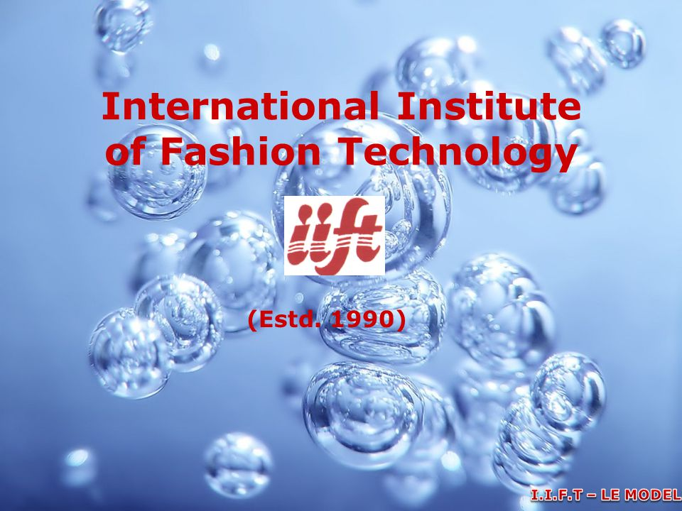Aabout Us  We introduce ourselves as International Institute of Fashion Technology (IIFT) established in 1990 by Mr.